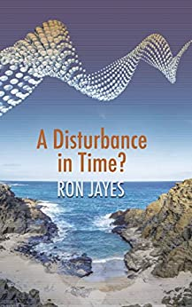 A Disturbance in Time by [Jayes, Ron]