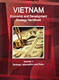 Vietnam Economic & Development Strategy Handbook