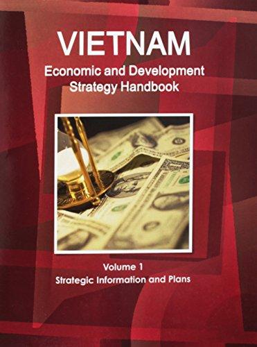 Vietnam Economic & Development Strategy Handbook by International Business Publications, USA