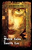 img - for The Weird Tales of Tanith Lee book / textbook / text book