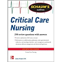 Schaum's Outline of Critical Care Nursing (Schaum's Outline Series) 1st (first) Edition by Keogh, James published by McGraw-Hill (2013)