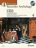 Baroque Recorder Anthology: 23 Werke für Alt-Blockflöte und Klavier. Vol. 4. Blockflöte und Tasteninstrument. Ausgabe mit CD. (Schott Anthology Series)