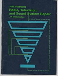 Radio, Television and Sound System Repair: An Introduction