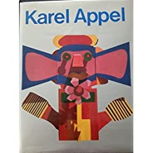 Karel Appel: Street Art, Ceramics, Sculpture, Wood Reliefs, Tapestries, Murals, Villa El Salvador by Pierre Restany (1985-06-01)
