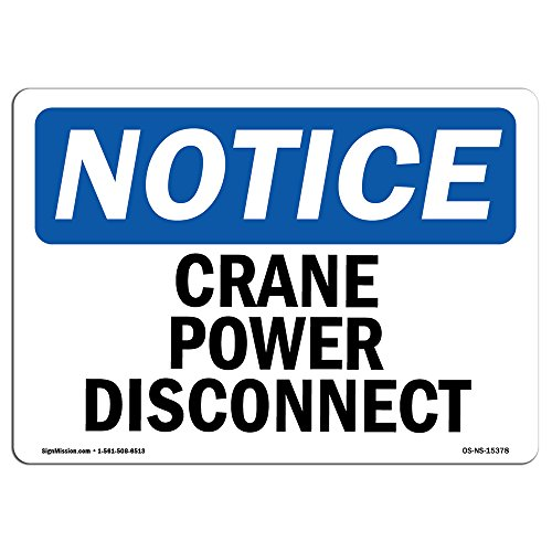 OSHA Notice Signs - Notice Crane Power Disconnect | Vinyl Label Decal | Protect Your Business, Construction Site, Warehouse | Made in The USA from SignMission