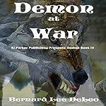 Demon at War: Mike Rawlins, Book 3 | Bernard Lee DeLeo