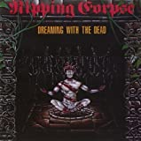 Dreaming With the Dead by Ripping Corpse (2007-05-03)