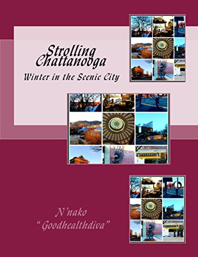 "Strolling Chattanooga (Goodhealthdiva's Peaceful Strolls Book 1) by [""Goodhealthdiva"", N'nako]"