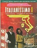 Italianissimo : Annotated Instructor's Edition, Denise de Roma, Antonio Borraccino, 0844287032