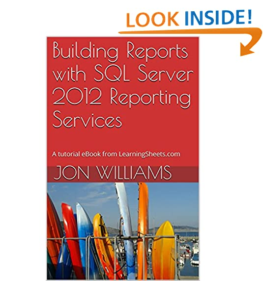 Sql server reporting services amazon building reports with sql server 2012 reporting services a tutorial ebook from learningsheets fandeluxe Image collections