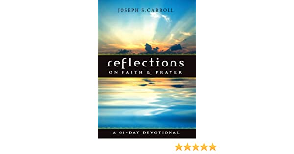 Reflections on Faith & Prayer: A 61-Day Devotional