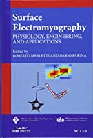 Surface Electromyography: Physiology, Engineering, and Applications (IEEE Press Series on Biomedical Engineering)