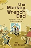 The Monkey Wrench Dad, Ken Wright, 0981658407