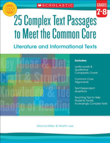 25 Complex Text Passages to Meet the Common Core: Literature and Informational Texts: Grade 7-8 (Miller Primary Collection)