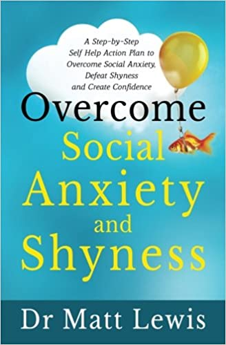 Amazon.com: Overcome Social Anxiety and Shyness: A Step-by-Step Self Help  Action Plan to Overcome Social Anxiety, Defeat Shyness and Create  Confidence (9781548239657): Lewis, Matt: Books