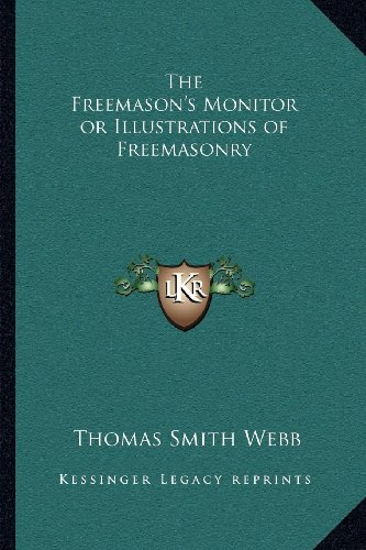 The Freemason's Monitor or Illustrations of Freemasonry