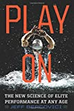 #8: Play On: The New Science of Elite Performance at Any Age