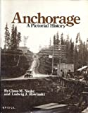 Anchorage, Claus M. Naske and Ludwig J. Rowinski, 0898651069