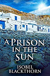 A Prison In The Sun: A Fuerteventura Mystery (Canary Islands Mysteries Book 3)