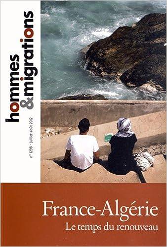 Livres Hommes & Migrations, N° 1298, juillet-aoû : France-Algérie : Le temps du renouveau pdf, epub