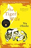 The Tiger's Wife by Obreht, Tea (2011) Paperback