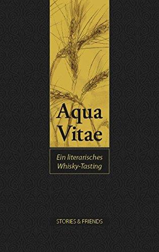 Aqua Vitae - Ein literarisches Whisky-Tasting (Edition Mixed)