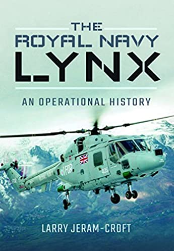 the royal navy lynx an operational history amazon co uk larrythe royal navy lynx an operational history amazon co uk larry jeram croft 9781473862517 books