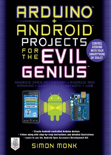 - Arduino + Android Projects for the Evil Genius: Control Arduino with Your Smartphone or Tablet