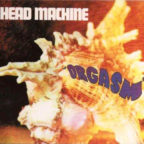 Orgasm [Explicit] (Machine Head)