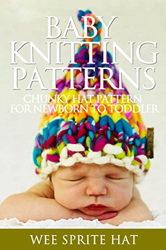 Baby Knitting Patterns Wee Sprite Chunky Hat Pattern For Newborn To