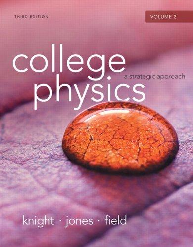 College Physics: A Strategic Approach Volume 2 (Chs.17-30) (3rd Edition)