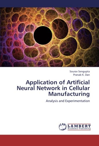 Application of Artificial Neural Network in Cellular Manufacturing: Analysis and Experimentation pdf epub