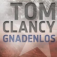 Gnadenlos Hörbuch von Tom Clancy Gesprochen von: Frank Arnold