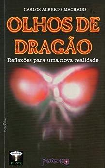 Olhos de Dragão: Reflexões para uma nova realidade por [Machado, Carlos Alberto]