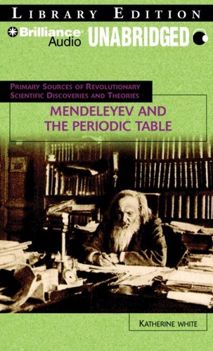 Mendeleyev and the Periodic Table (Primary Sources of Revolutionary Scientific Discov) by Brilliance Audio