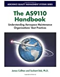 The AS9110 Handbook : Understanding Aerospace Maintenance Organizations' Best Practices, Culliton, James and Deb, Sushant, 1932828338