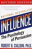 Influence: The Psychology of Persuasion (Collins Business Essentials), Robert B. Cialdini, 006124189X