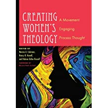 Creating Women's Theology: A Movement Engaging Process Thought