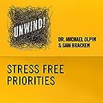 19: Stress-Free Priorities | Michael Olpin,Sam Bracken