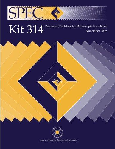 SPEC Kit 314: Processing Decisions for Manuscripts & Archives pdf