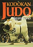 Kodokan Judo: The Essential Guide to Judo by Its Founder