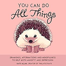 You-Can-Do-All-Things-Drawings-Affirmations-and-Mindfulness-to-Help-With-Anxiety-and-Depression-Hardcover–November-30-2018