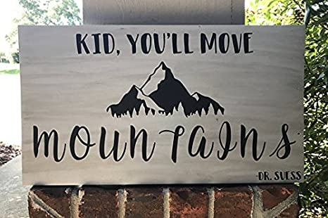 Amazoncom Kid Youll Move Mountains Wood Sign Nursery Decor
