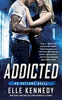 Addicted (The Outlaws Series) by [Kennedy, Elle]