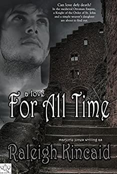 A Love For All Time - Historical Romance Fiction: Mausoleum of Halicarnassus (Love and Wonders of the Ancient World Book 1) by [Jones, Marjorie, Kincaid, Raleigh]