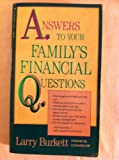 Answers to Your Family's Financial Questions, Larry Burkett, 0842300252