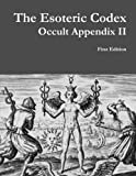 Book cover image for The Esoteric Codex: Occult Appendix Ii