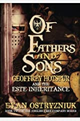 Of Fathers and Sons: Geoffrey Hotspur and the Este Inheritance (The English Free Company) Paperback