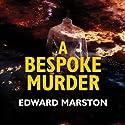 A Bespoke Murder Hörbuch von Edward Marston Gesprochen von: Gordon Griffin