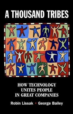 Read Online A Thousand Tribes: How Technology Unites People in Great Companies pdf